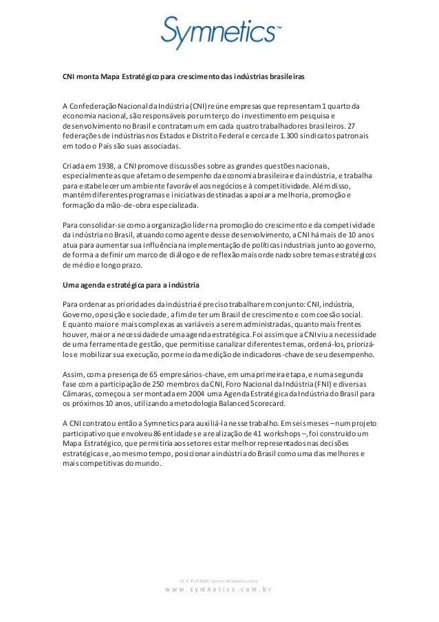 CNI monta Mapa Estratégicopara crescimentodas indústrias brasileiras A ConfederaçãoNacional daIndústria(CNI) reúne empresa...