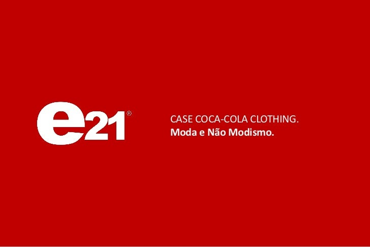 CASE COCA-COLA CLOTHING.Moda e Não Modismo.