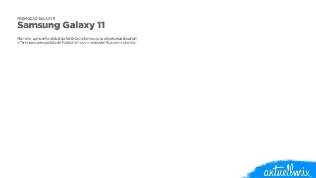 PROMOÇÃO GALAXY 11  Samsung Galaxy 11  !  Na maior campanha global da história da Samsung, os alienígenas desafiam  a Terr...