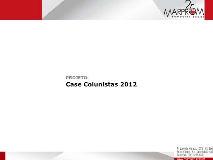 PROJETO:Case Colunistas 2012