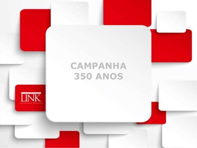 CAMPANHA 350 ANOS