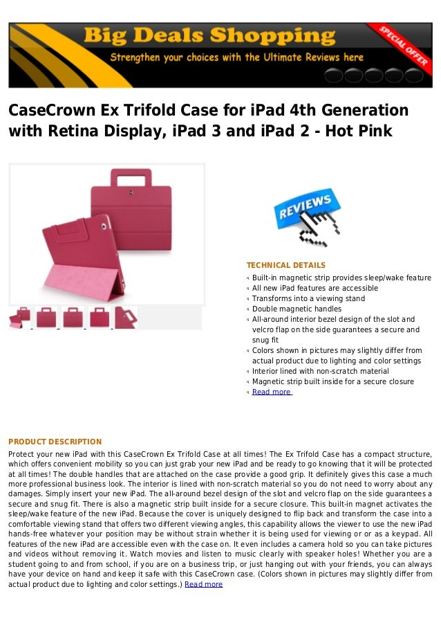 CaseCrown Ex Trifold Case for iPad 4th Generationwith Retina Display, iPad 3 and iPad 2 - Hot PinkTECHNICAL DETAILSBuilt-i...