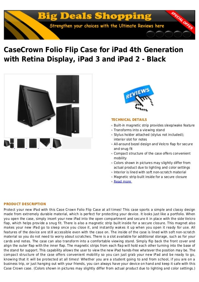 CaseCrown Folio Flip Case for iPad 4th Generationwith Retina Display, iPad 3 and iPad 2 - BlackTECHNICAL DETAILSBuilt-in m...