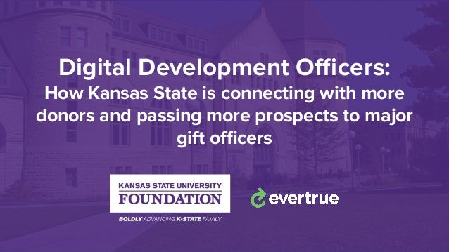 Digital Development Officers: How Kansas State is connecting with more donors and passing more prospects to major gift officers