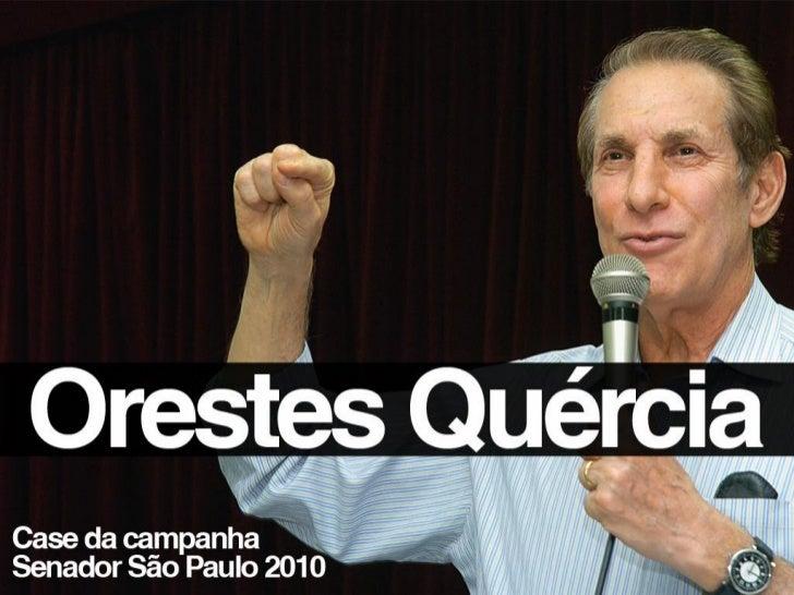 Um jeito novo de fazer campanha políticaEm 2010, Orestes Quércia foi candidato ao senado pelo estado de São Paulo, pelacol...
