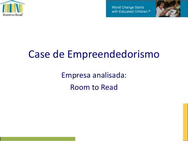 Case de Empreendedorismo Empresa analisada: Room to Read
