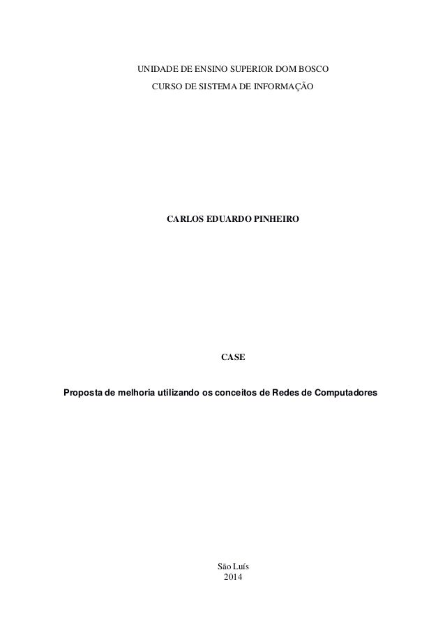 UNIDADE DE ENSINO SUPERIOR DOM BOSCO CURSO DE SISTEMA DE INFORMAÇÃO CARLOS EDUARDO PINHEIRO CASE Proposta de melhoria util...