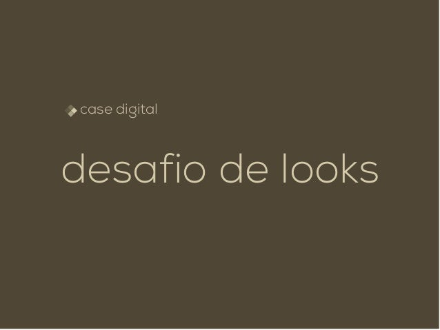 case digital desafio de looks