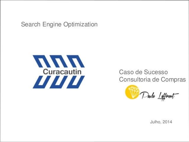 Julho, 2014 Search Engine Optimization Caso de Sucesso Consultoria de Compras
