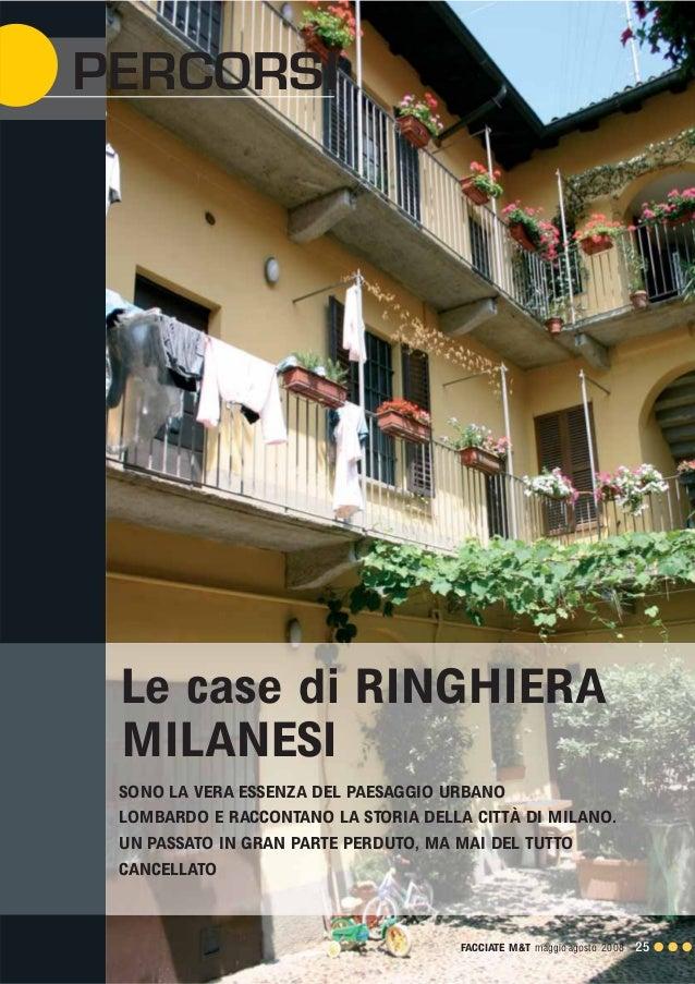 PERCORSI Le case di RINGHIERA MILANESI SONO LA VERA ESSENZA DEL PAESAGGIO URBANO LOMBARDO E RACCONTANO LA STORIA DELLA CIT...