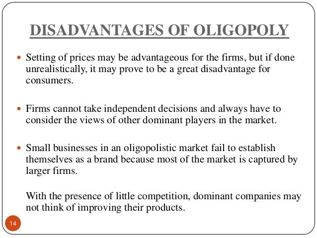 disadvantages of oligopoly