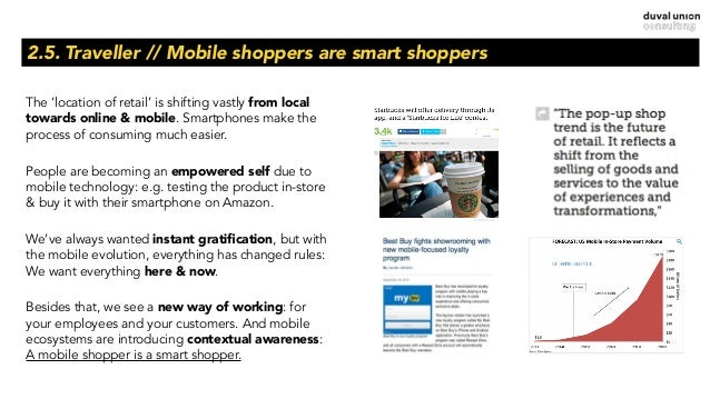2.5. Traveller // Mobile shoppers are smart shoppers The 'location of retail' is shifting vastly from local towards online...