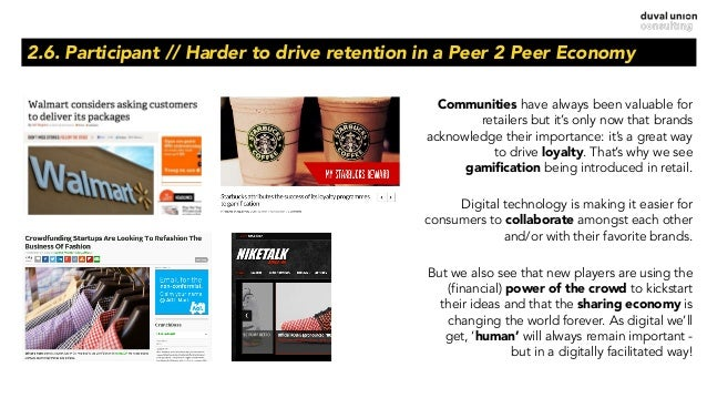 2.6. Participant // Harder to drive retention in a Peer 2 Peer Economy Communities have always been valuable for retailers...