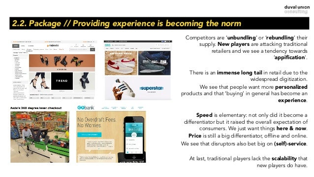 2.2. Package // Providing experience is becoming the norm Competitors are 'unbundling' or 'rebundling' their supply. New p...