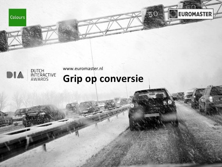 www.euromaster.nl Grip op conversie