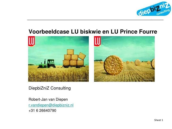 Voorbeeldcase LU biskwie en LU PrinceFourre<br />DiepbiZniZ Consulting<br />Robert-Jan van Diepen<br />r.vandiepen@diepbiz...