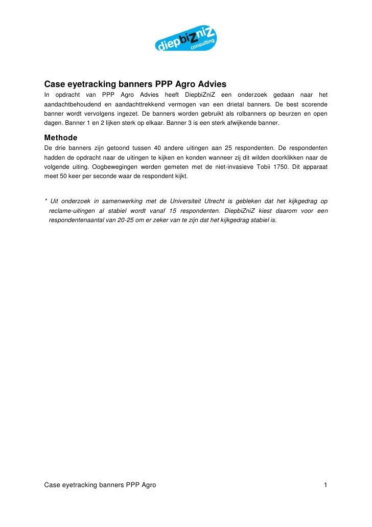 Case eyetracking banners PPP Agro Advies In opdracht van PPP Agro Advies heeft DiepbiZniZ een onderzoek                   ...