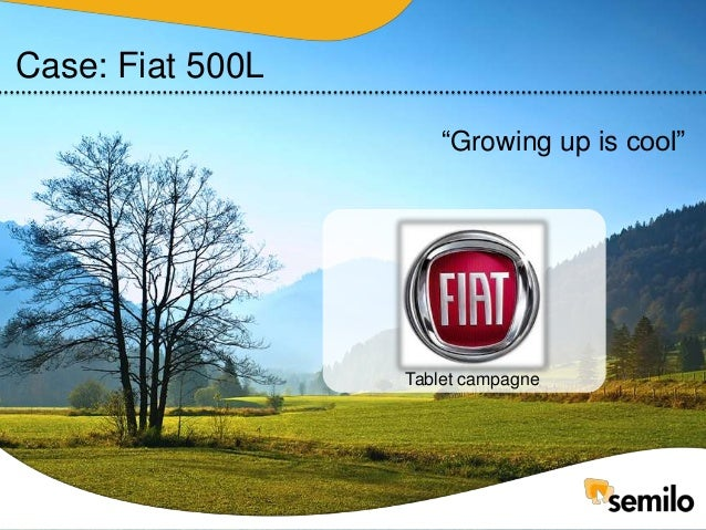 "Case: Fiat 500L ""Growing up is cool"" Tablet campagne"