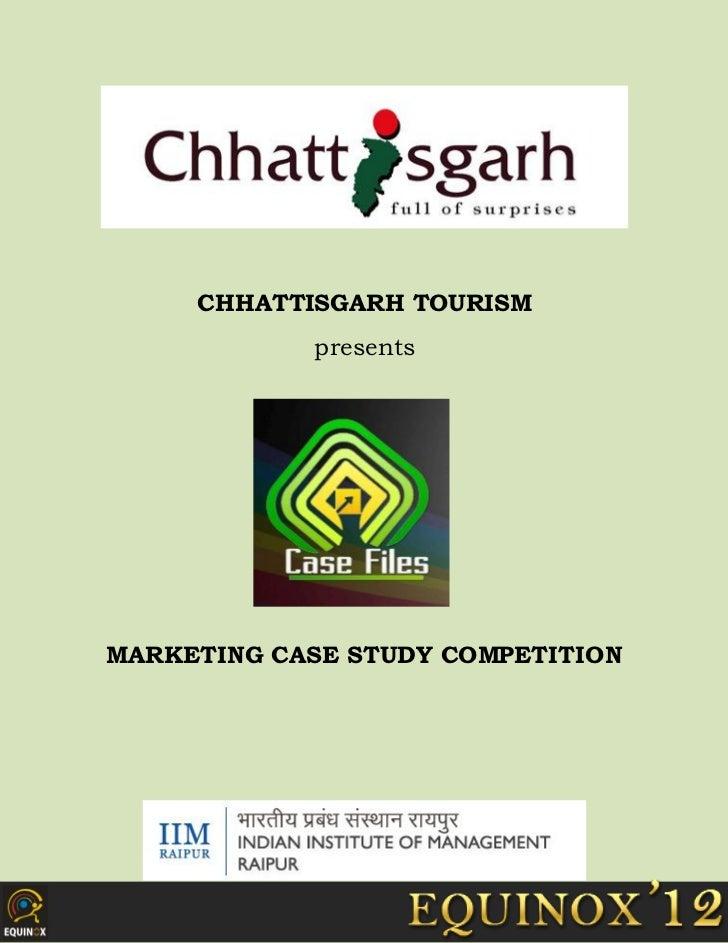 CHHATTISGARH TOURISM            presentsMARKETING CASE STUDY COMPETITION