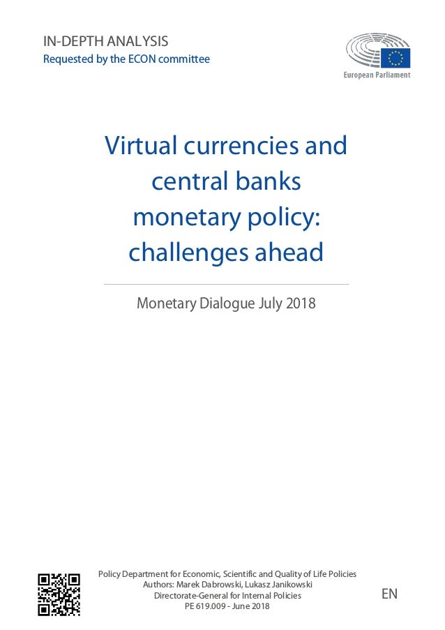 Virtual currencies and central banks monetary policy: challenges ahead Monetary Dialogue July 2018 Policy Department for E...