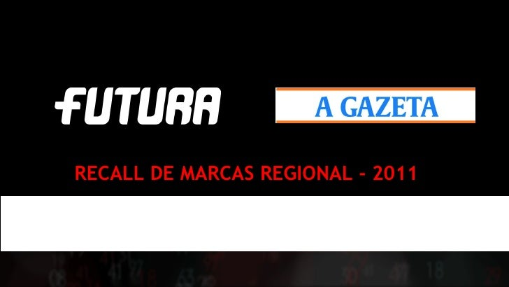 RECALL DE MARCAS REGIONAL - 2011               Sempre