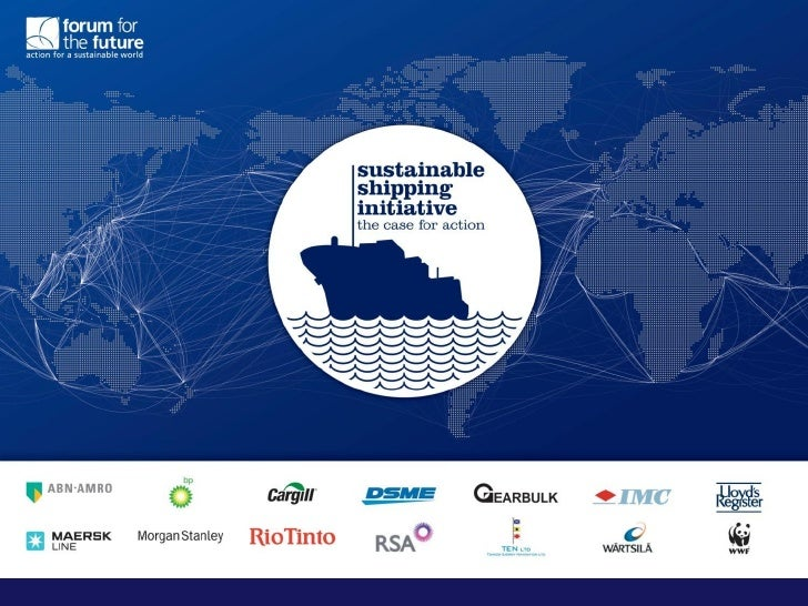 The Sustainable Shipping Initiative bringstogether some of the industry's biggestnames to plan out how shipping cancontrib...