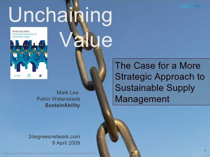 The Case for a More  Strategic Approach to Sustainable Supply Management Mark Lee  Patrin Watanatada SustainAbility 2degre...