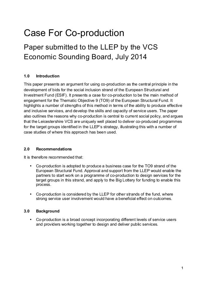 1 Case For Co-production Paper submitted to the LLEP by the VCS Economic Sounding Board, July 2014 1.0 Introduction This p...