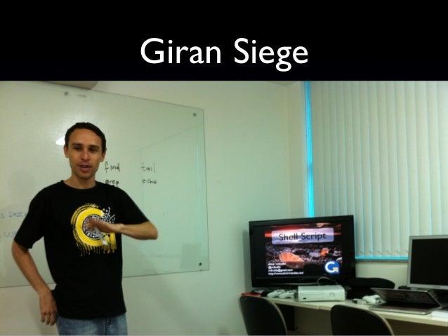 Giran Siege O conhecimento adquirido em projetos circula por todas as pessoas da empresa.