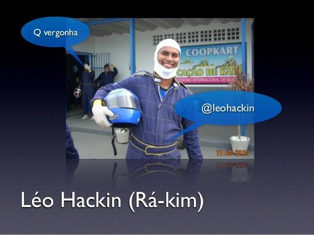 Léo Hackin (Rá-kim) @leohackin Q vergonha