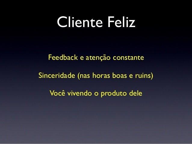 Planejando Dia-a-dia Aprovação do cliente Retrospectiva Desenvolvendo