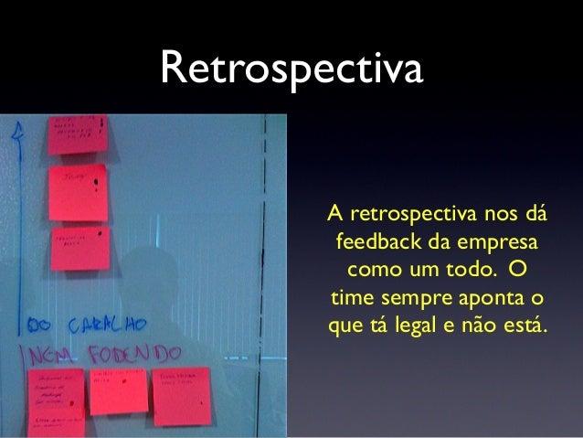 Retrospectiva NEM F*DENDO mostra o que não está legal e devemos prestar atenção e consertar. :) Vivendo e aprendendo