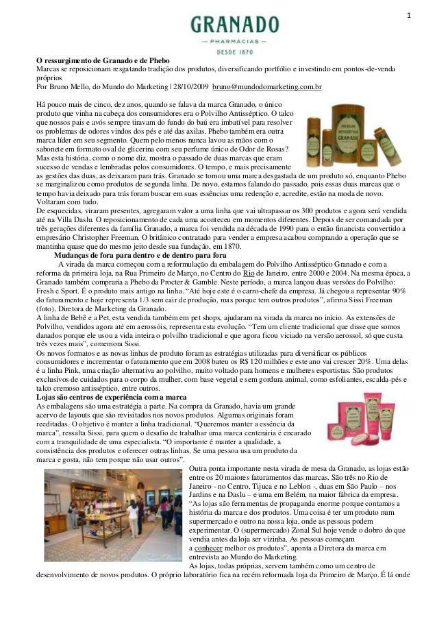 1  O ressurgimento de Granado e de Phebo Marcas se reposicionam resgatando tradição dos produtos, diversificando portfólio...