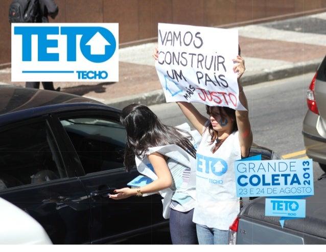 TETO é uma organização presente na América Latina e Caribe que busca superar a situação de pobreza em que vivem milhões de...