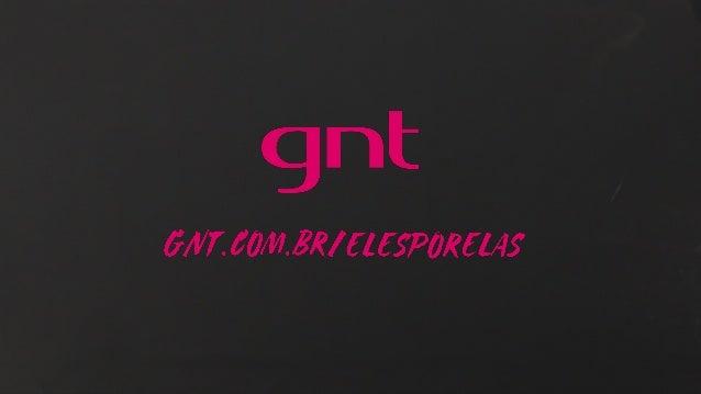   Canal GNT ! Em 2014, numa pesquisa feita pelo Meio&Mensagem, o GNT foi eleito pela décima vez o canal mais admirado da T...