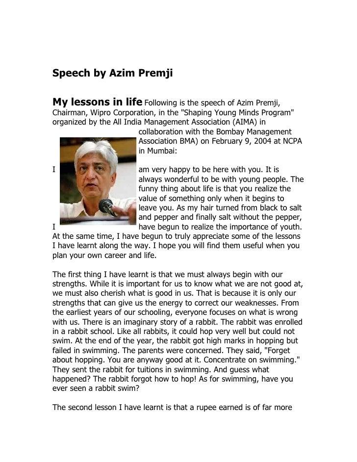 "Speech by Azim Premji  My lessons in life Following is the speech of Azim Premji, Chairman, Wipro Corporation, in the ""Sha..."