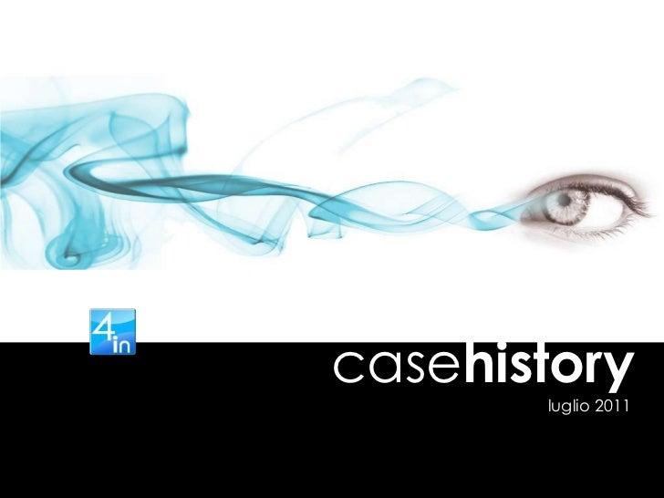casehistory<br />luglio 2011<br />