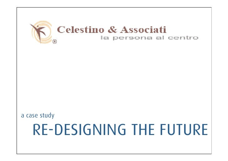 a case study    RE-DESIGNING THE FUTURE