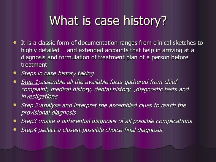 dental case history This presentation includes the components of orthodontic case history and the detailed explanation of the corresponding terms used in contemporary case history format by asingamsetty in types research, malocclusion, and chief complaint.