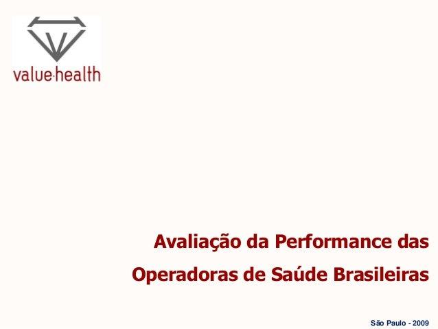 Avaliação da Performance das Operadoras de Saúde Brasileiras São Paulo - 2009