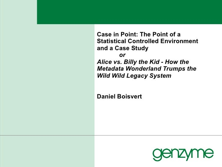 Casein Point: The Point of a Statistical Controlled Environment and a Case Study  or Alice vs. Billy the Kid - How the Me...