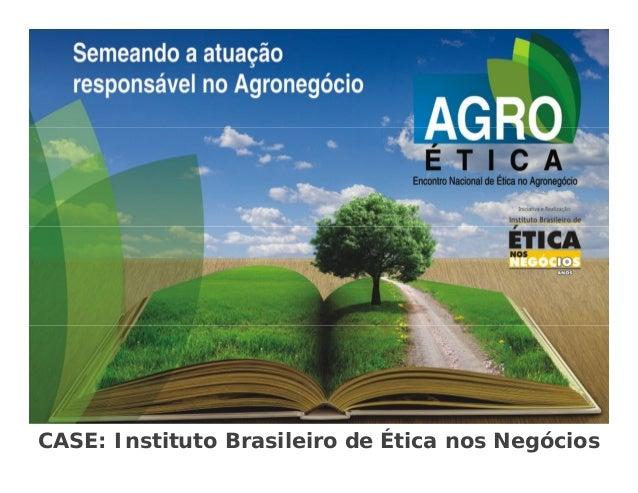CASE: Instituto Brasileiro de Ética nos Negócios