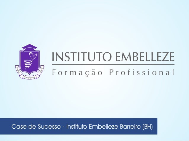 Case de Sucesso - Instituto Embelleze Barreiro (BH)