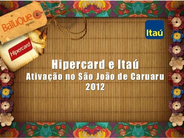 Hipercard e Itaú Ativação no São João de Caruaru 2012