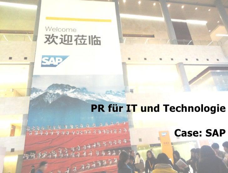 PR für IT und Technologie                                               Case: SAP23.04.12   STORYMAKER GMBH TÜBINGEN | PEK...