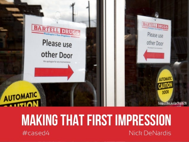 http://flic.kr/p/9zjB7R        Making that First Impression        #cased4             Nick DeNardis@nickdenardis          ...