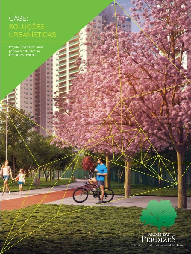 CASE: SOLUÇÕES URBANÍSTICAS Projeto urbanístico inova padrão construtivo no Jardim das Perdizes.
