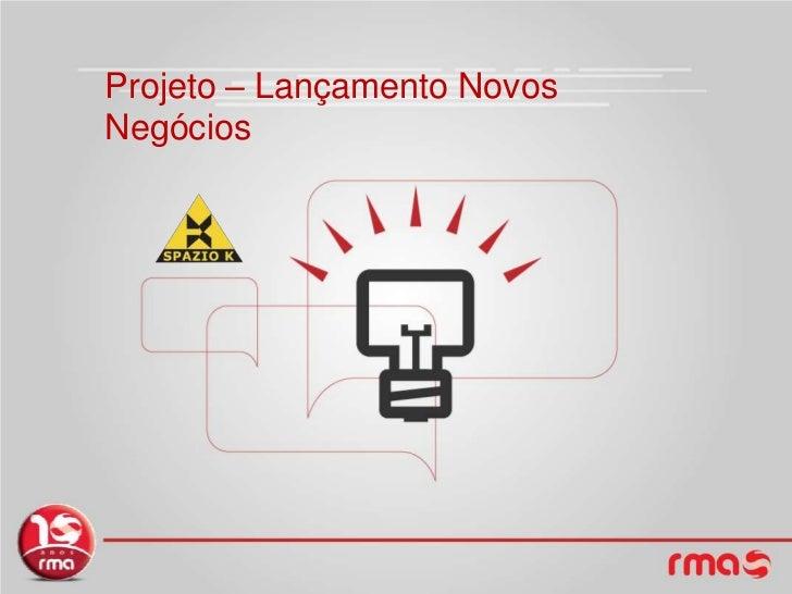 Projeto – LançamentoNovosNegócios<br />