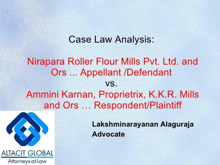 Case Law Analysis:  Nirapara Roller Flour Mills Pvt. Ltd. and Ors ... Appellant /Defendant  vs.  Ammini Karnan, Proprietri...