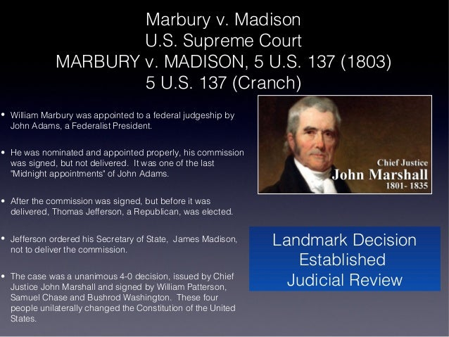 marbury v madison 5 u s 1 cranch 137 1803 Marbury v madison, 5 us (1 cranch) 137 2 l ed 60 (1803) mr justice marshall delivered the opinion of the court in the order in which the court has viewed this.